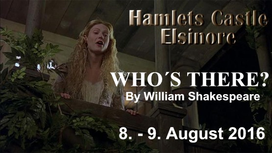 HAMLET: WHO´S THERE? by William Shakespeare Helsingør